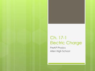 Ch. 17-1 Electric Charge
