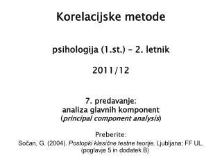 Korelacijske metode psihologija (1.st.) – 2. letnik 2011/12 7.  predavanje: