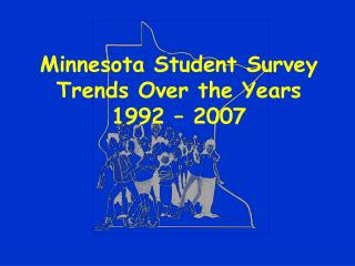 Minnesota Student Survey Trends Over the Years 1992   2007