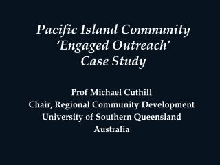 Pacific Island Community �Engaged Outreach�  Case Study