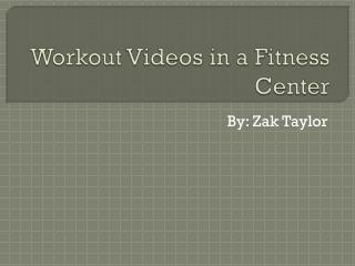 Workout Videos in a Fitness Center