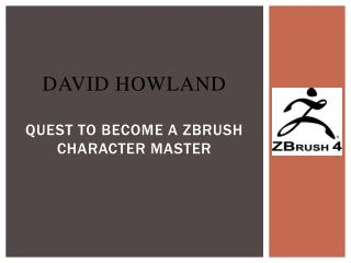 David Howland Quest to become a Zbrush Character Master
