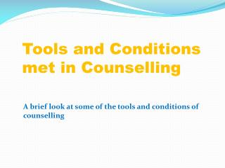 Tools and Conditions met in Counselling