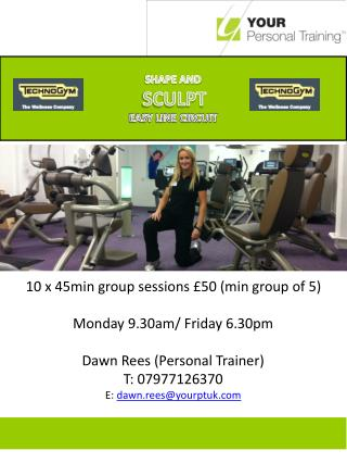 10 x 45min group sessions £50 (min group of 5) Monday 9.30am/ Friday 6.30pm