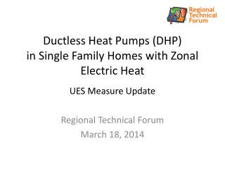 Ductless Heat Pumps (DHP) in Single Family Homes with Zonal Electric Heat UES Measure Update
