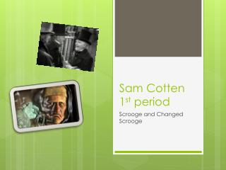 Sam Cotten  1 st  period