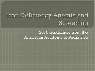 Iron Deficiency Anemia and Screening