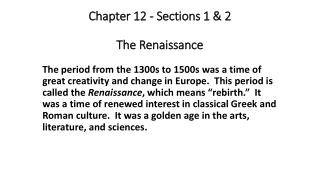 Chapter 12 - Sections 1 & 2 The Renaissance
