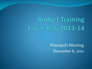 Budget Training     Fiscal Year 2013-14