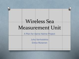 Wireless Sea Measurement Unit