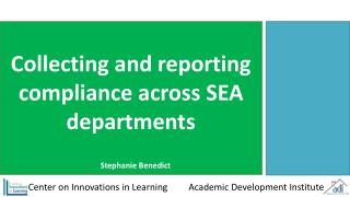 Collecting and reporting compliance across SEA departments