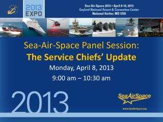 Sea-Air-Space Panel Session: The Service Chiefs' Update