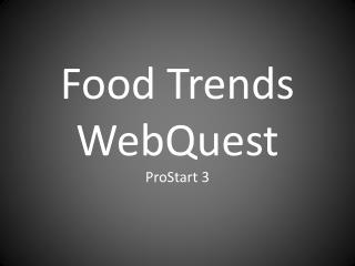 Food Trends  WebQuest