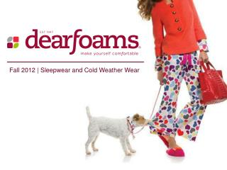 Fall 2012 | Sleepwear and Cold Weather Wear