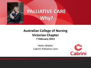 PALLIATIVE CARE Why?
