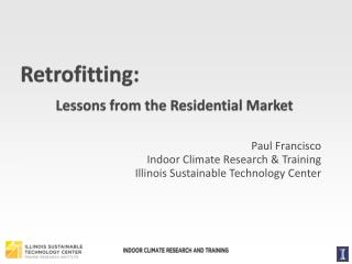 Retrofitting: Lessons from the Residential Market