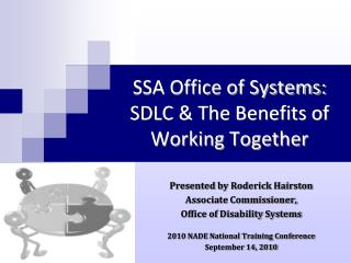 SSA Office of Systems: SDLC & The Benefits of Working Together