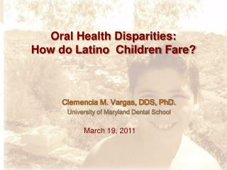 Oral Health Disparities: How do Latino  Children Fare?