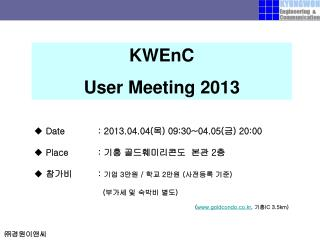 KWEnC  User Meeting  2013