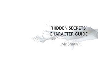 'HIDDEN SECRETS' CHARACTER GUIDE