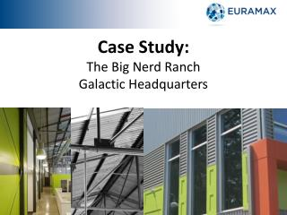 Case Study:  The  Big Nerd Ranch  Galactic Headquarters