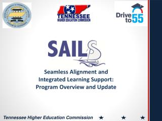 Seamless Alignment and  Integrated Learning Support:  Program Overview and Update