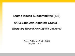 David Schiada, Chair of SIS August 1, 2011