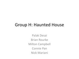 Group H: Haunted House