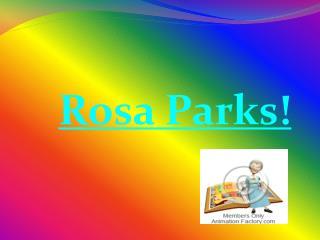 Rosa Parks!