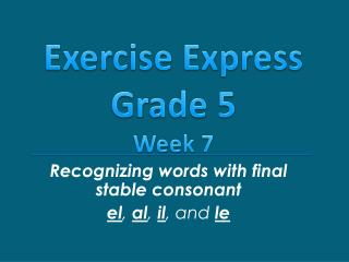 Recognizing words with final stable consonant el ,  al ,  il , and  le