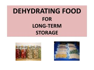 DEHYDRATING FOOD FOR  LONG-TERM STORAGE