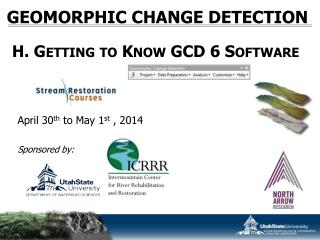 GEOMORPHIC CHANGE  DETECTION