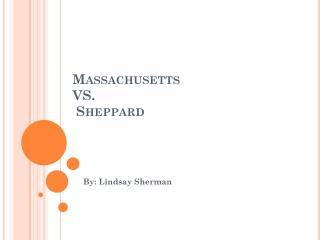 Massachusetts  VS.  Sheppard