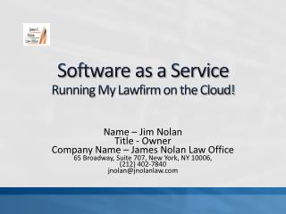 Software as a Service  Running My  Lawfirm  on the Cloud!
