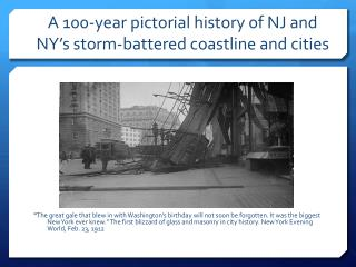 A 100-year pictorial history of NJ and NY's storm-battered coastline and cities