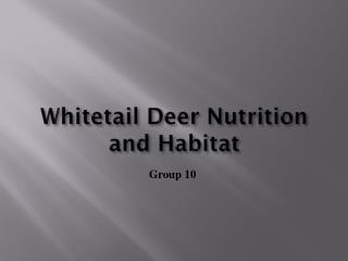 Whitetail Deer Nutrition and Habitat