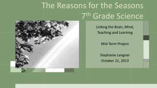 The Reasons for the Seasons 7 th  Grade Science