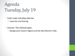 Agenda Tuesday, July 19