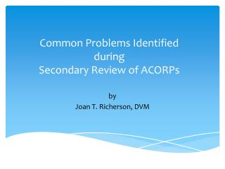 Common Problems Identified during  S econdary  R eview of ACORPs