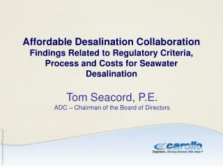 Tom  Seacord , P.E. ADC � Chairman of the Board of Directors