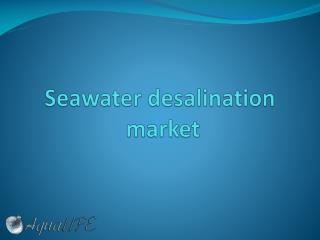 Seawater  desalination market