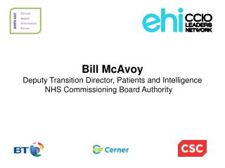 Bill  McAvoy Deputy Transition Director, Patients and Intelligence