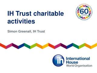IH Trust charitable activities