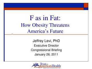 F as in Fat:  How Obesity Threatens America s Future