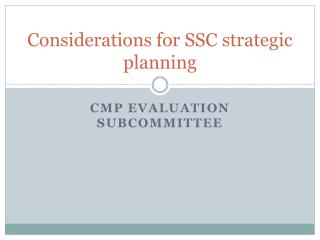 Considerations for SSC strategic planning