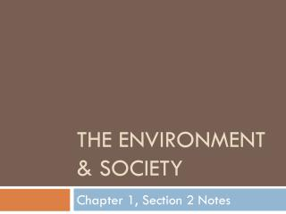 The  Environment & Society