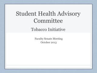 Student Health Advisory Committee Tobacco Initiative