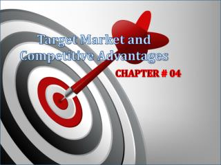Target Market and Competitive Advantages