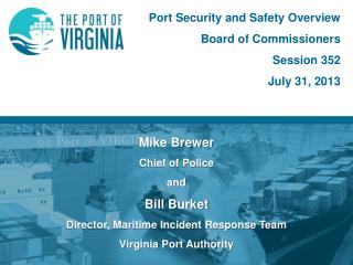 Port Security and Safety Overview Board  of Commissioners Session 352 July 31, 2013