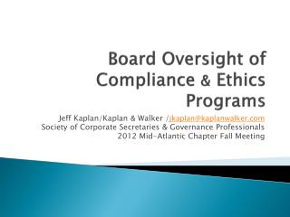 Board Oversight of  Compliance  &  Ethics Programs